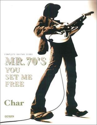 Char/MR.70'S YOU SET ME FREE コンプリート・ギター・スコア