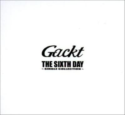 THE SIXTH DAY 〜SINGLE COLLECTION〜
