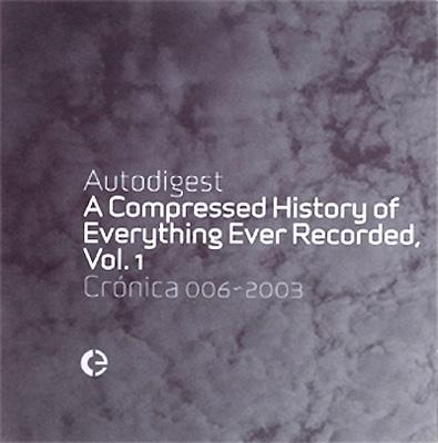 Compressed History Of Everything Ever Recorded, Vol.1
