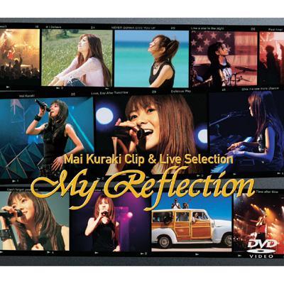 My Reflection〜Mai Kuraki Clip&Live Selection
