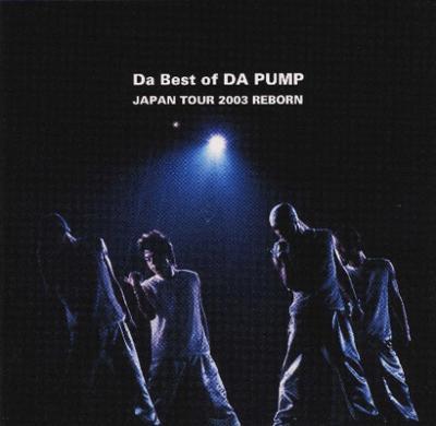 Da Best of DA PUMP JAPAN TOUR 2003 REBORN