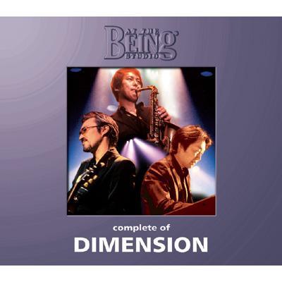 コンプリート オブ Dimension At The Being Studio