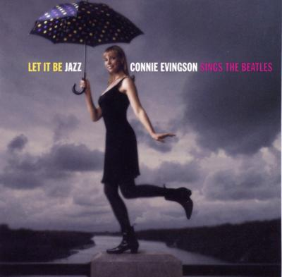 Let It Be Jazz -Connie Evingson Sings The Beatles