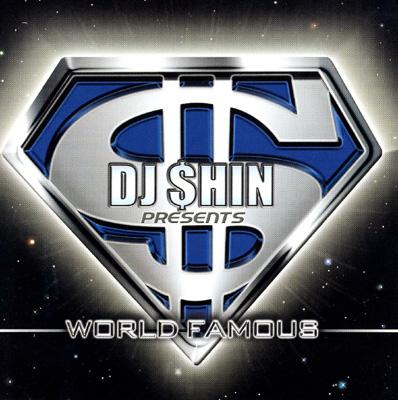 World Famous -Dj Shin Presents
