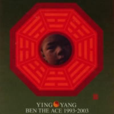 Yin & Yang: Best Of Ben The Ace 1993-2003