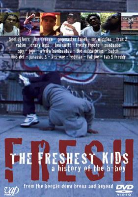 Freshest Kids: History Of Theb-boy