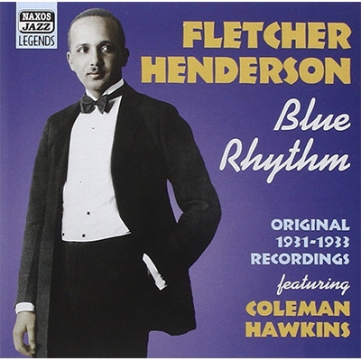 Blue Rhythm -Original Recordings 1931-1933 Featuring Coleman Hawkins