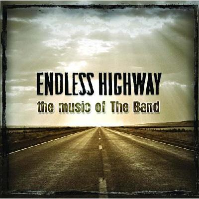 Endless Highway -The Music Of The Band
