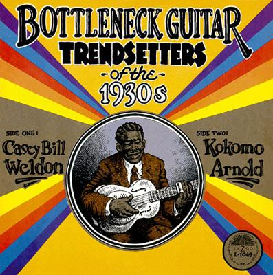 Bottleneck Guitar Trendsetters Of The 1930's