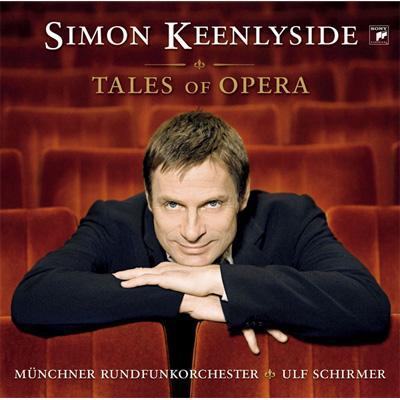 Tales Of Opera: Keenlyside(Br)Schirmer / Munich Radio O
