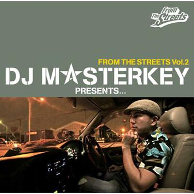 DJ MASTERKEY PRESENTS...FROM THE STREETS Vol.2