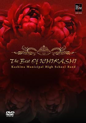 The Best Of Ichkashi: 柏市立柏高等学校吹奏楽部