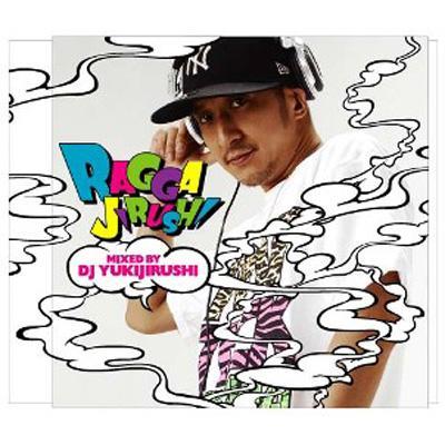 RAGGAJIRUSHI MIXED BY DJ YUKIJIRUSHI