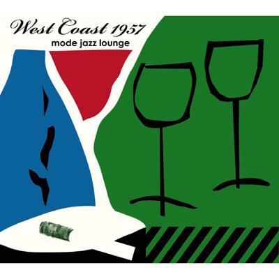 West Coast 1957 -Mode Jazz Lounge