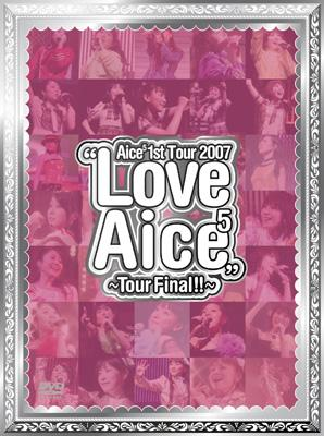 """Aice5 1st Tour 2007 """"Love Aice5"""