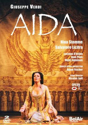 歌劇『アイーダ』全曲 ジョエル演出、アダム・フィッシャー&チューリヒ・オペラ、シュテンメ、リチートラ、ディンティーノ
