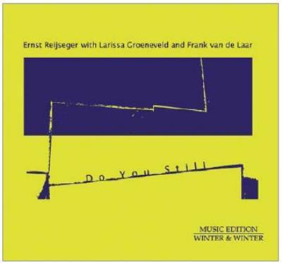 Do You Still: Reijseger Groeneveld(Vc)Van De Laar(P)