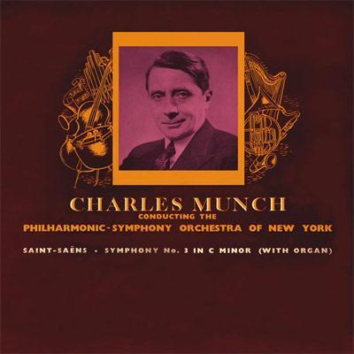 交響曲第3番『オルガン付き』、他 ミュンシュ&ニューヨーク・フィル、他