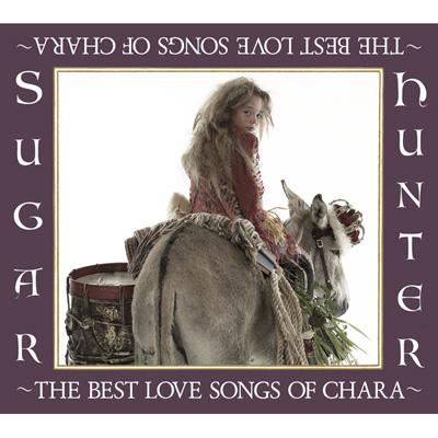 Sugar Hunter -The Best Love Songs Of Chara-