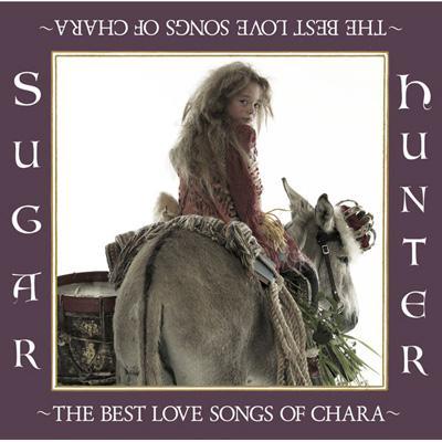 Sugar Hunter〜THE BEST LOVE SONG OF CHARA〜CHARA