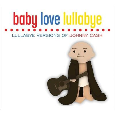 Baby Love Lullabye: Lullabye Versions Johnny Cash
