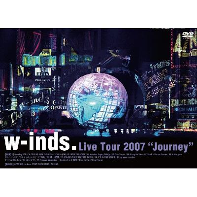 "w-inds.Live Tour 2007 ""Journey"