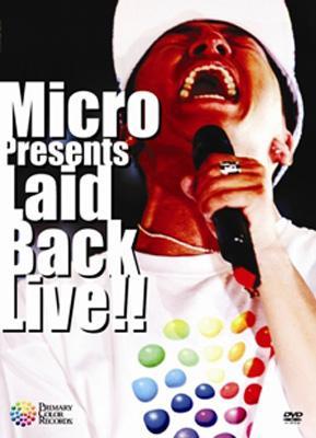 Micro presents Laid Back LIVE!!