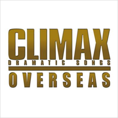 Climax: Dramatic Songs: Overseas