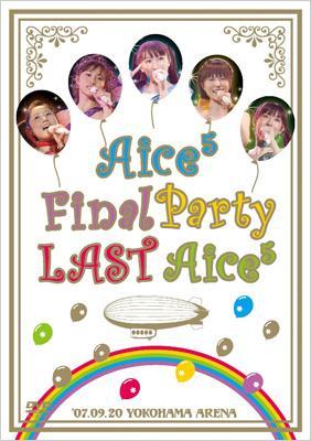 Aice5 Final Party LAST Aice5 '07.09.20 YOKOHAMA ARENA