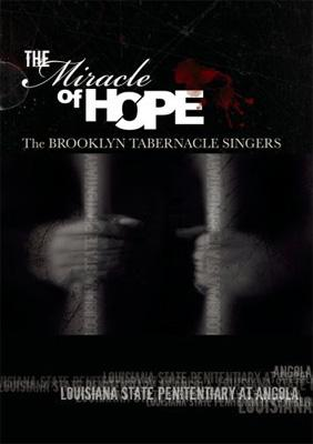 Miracle Of Hope: Live From Angola Prison
