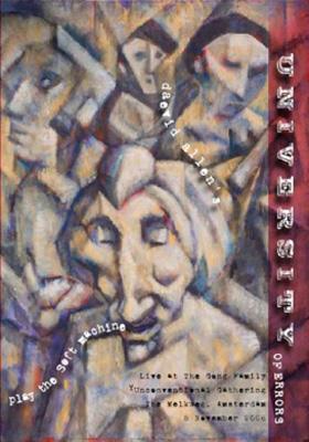 Daevid Allen's University Of Errors Plays The Soft Machine