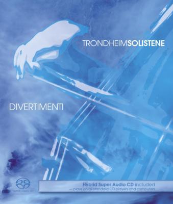 ディヴェルティメンティ トロンハイム・ソロイスツ(SACD+ブルーレイ・オーディオ)