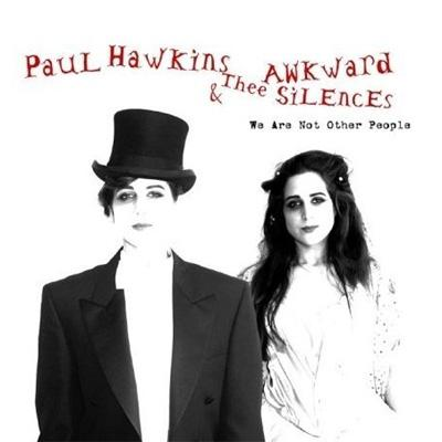 we are not other people paul hawkins thee awkward silences