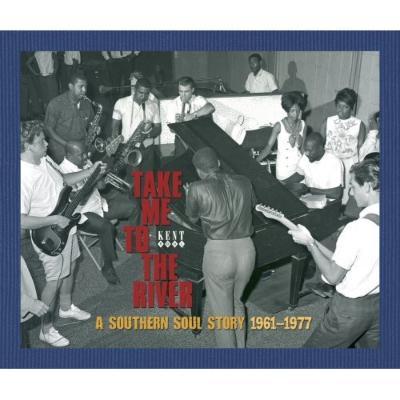 Take Me To The River: A Southern Soul Story 1961-77