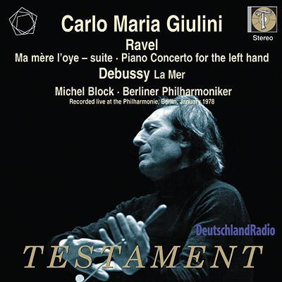 ラヴェル:『マ・メール・ロワ』組曲、左手のためのピアノ協奏曲、ドビュッシー:海 カルロ・マリア・ジュリーニ&ベルリン・フィル、M.ブロック(1978年ステレオ)