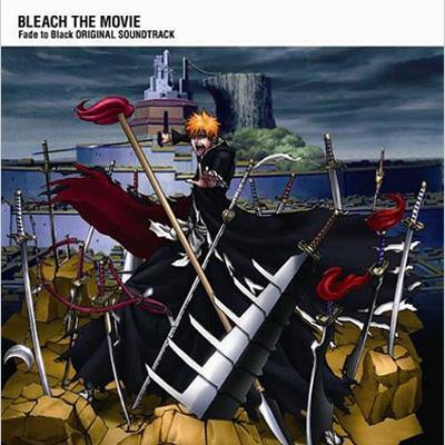 劇場版 BLEACH Fade to Black オリジナルサウンドトラック