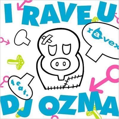 I RAVE U feat.DJ OZMA/HOUSE NATION feat.LISA