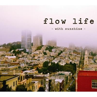 flow life 〜with sunshine〜