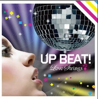UP BEAT〜LOVE STRINGS〜Mixed by Neuron Attack