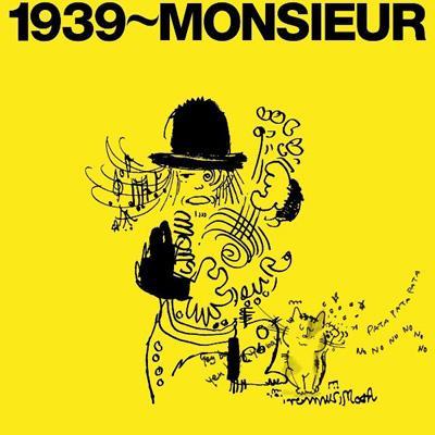 1939〜MONSIEUR(サンキュー〜ムッシュ)