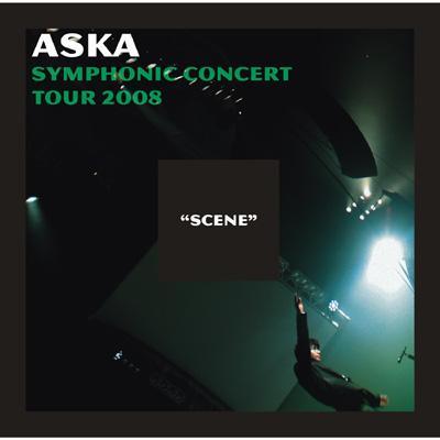 ASKA SYMPHONIC CONCERT TOUR 2008 SCENE