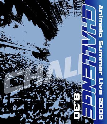 Animelo Summer Live 2008 CHALLENGE 8.30