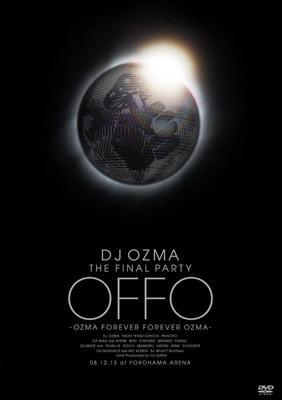 DJ OZMA THE FINAL PARTY OFFO -OZMA FOREVER FOREVER OZMA-