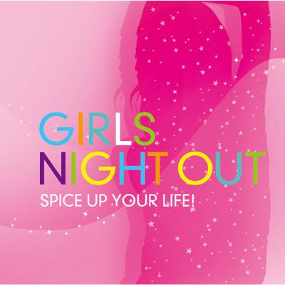 Girls Night Out! -Spice Up Your Life!