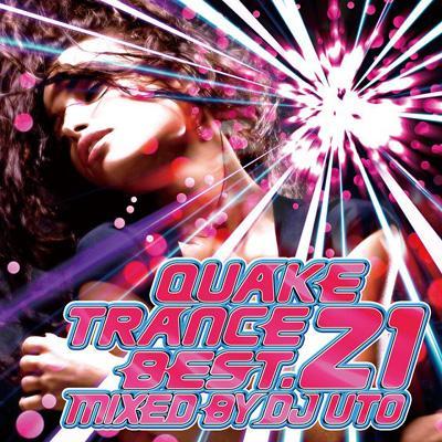 Quake Trance Best21: Mixed By Dj Uto
