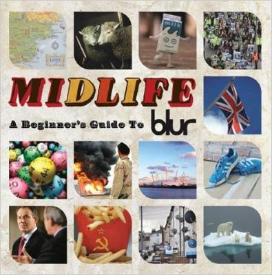 Midlife: Beginners Guide To Blur