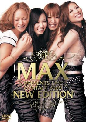 "MAX PRESENTS LIVE CONTACT 2009 ""NEW EDITION"""