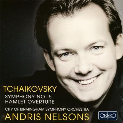 交響曲第5番、幻想序曲『ハムレット』 ネルソンス&バーミンガム市交響楽団