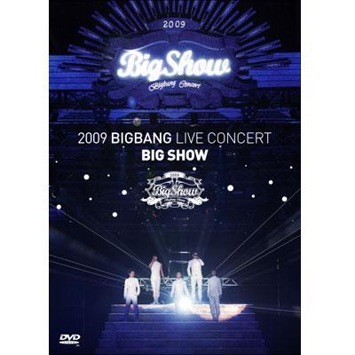2009 BIGBANG LIVE CONCERT BIG SHOW