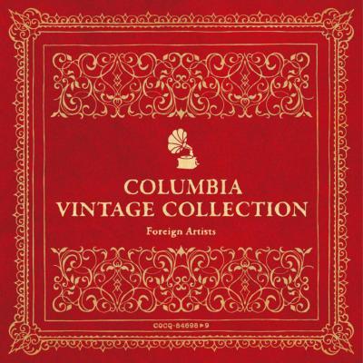 コロムビア・ヴィンテージ・コレクション SP音源による伝説の名演奏家たち−来日アーティスト編(2CD)